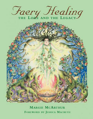 FAERY HEALING: The Lore & The Legacy