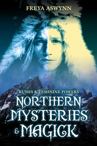 NORTHERN MYSTERIES & MAGIC  Runes & Feminine Powers