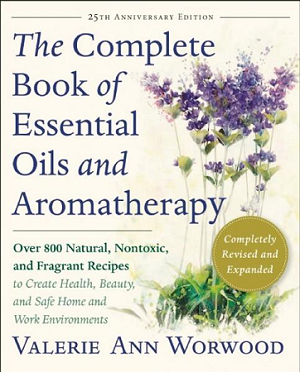 COMPLETE BOOK OF ESSENTIAL OILS  (revised edition)