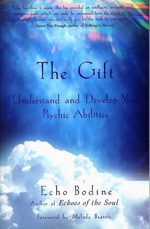 THE GIFT: Understand & Develop Your Psychic Abilities