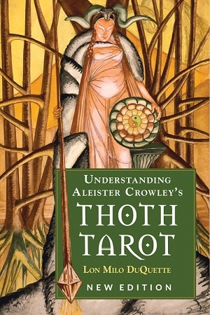 Understanding Aleister Crowley's Thoth Tarot New Edition